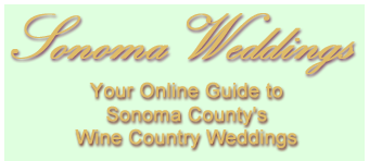 Sonoma Weddings - Online guide to Sonoma County's wine country weddings